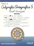 Método de caligrafía ortográfica 5. Nivel avanzado. Primaria