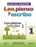 Leo, pienso y escribo, Preescolar 1: Guía para el maestro. Incluye CD