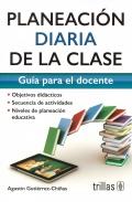 Planeación diaria de la clase. Guía para el docente.