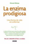 La enzima prodigiosa. Una forma de vida sin enfermar.