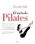 El método Pilates. La guía más completa del programa de ejercicios físicos más popular del mundo, para practicar en casa y sin aparatos