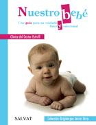 Nuestro bebé. Una guía para su cuidado físico y emocional