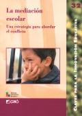 La mediación escolar. Una estrategia para abordar el conflicto.