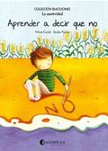 Aprender a decir que no. Colección Emociones 7. La asertividad