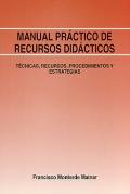 Manual práctico de recursos didácticos. Técnicas, recursos, procedimientos y estrategias.