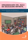 Organización del aula en educación infantil. Técnicas y estrategias para optimizar los recursos en el aula de educación infantil.