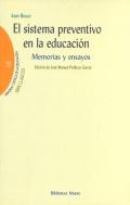 El sistema preventivo en la educación. Memorias y ensayos Juan Bosco