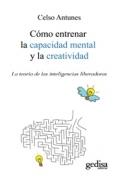 Cómo entrenar la capacidad mental y la creatividad. La teoría de las inteligencias liberadoras.