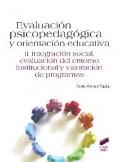 Evaluación psicopedagógica y orientación educativa. Vol. II: Integración social, evaluación del entorno institucional y valoración de programas