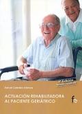 Actuación rehabilitadora al paciente geriátrico