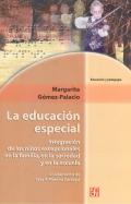 La educación especial. Integración de los niños excepcionales en familia, en la sociedad y en la escuela.