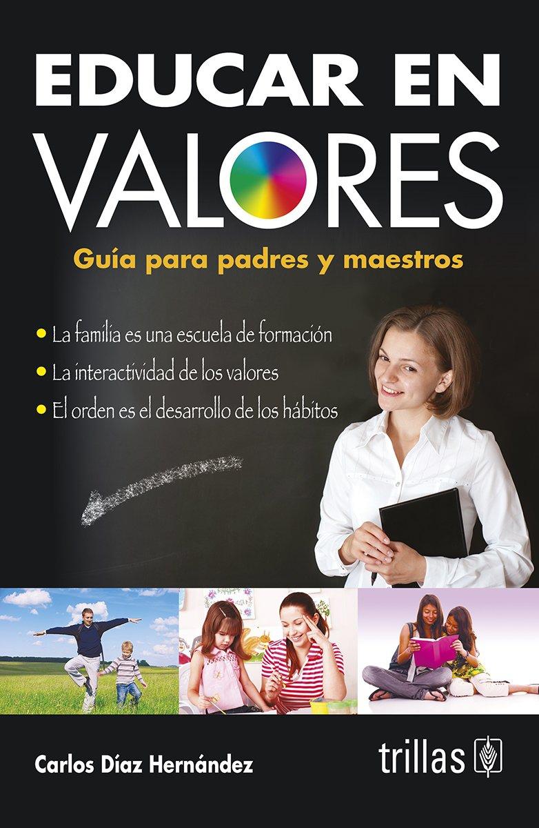 Educar en valores gu a para padres y maestros carlos for Educar en el exterior