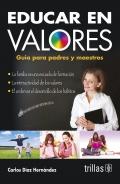 Educar en valores. Guía para padres y maestros.