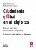 Ciudadanía global en el siglo XXI. Educar para que otro mundo sea posible
