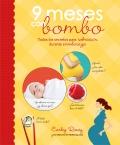 9 meses con bombo. Todos los secretos para sobrevivir durante el embarazo