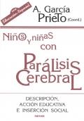Niños y niñas con parálisis cerebral. Descripción, acción educativa e inserción social.