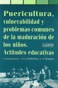 Pericultura, vulnerabilidad y problemas comunes de la maduración de los niños. Actitudes educativas.