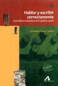Hablar y escribir correctamente. Tomo I. Gramática normativa del español actual. 4ª edición actualizada.