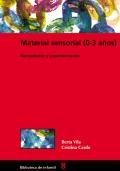 Material sensorial (0-3 años). Manipulación y experimentación