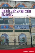 Didáctica de la expresión dramática Una aproximación a la dinámica teatral en el aula (bolsillo)