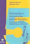 Orientación e intervención psicopedagógica. Concepto, modelos, programas y evaluación.