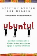 Ubuntu!. Una fábula fascinante sobre la filosofía africana del trabajo en equipo, el respeto y la honradez.
