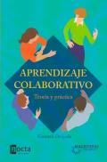 Aprendizaje colaborativo. Teoría y practica.