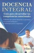 Docencia integral. Guía para desarrollar las competencias emocionales.