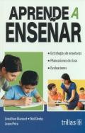 Aprende a enseñar. Estrategias de enseñanza. Planeaciones de clase. Evaluaciones