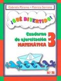 ¡Qué divertido! Cuaderno de ejercitación matemática 3