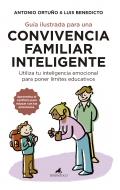 Guía ilustrada para una convivencia familiar inteligente. Utiliza tu inteligencia emocional para poner límites educativos