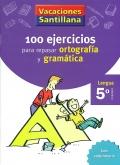 100 ejercicios para repasar ortografía y gramática. 5º Primaria - Lengua. Vacaciones Santillana.