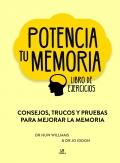 Potencia tu memoria. Consejos, trucos y pruebas para mejorar la memoria