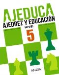 AJEDUCA. Ajedrez y educación. Educación Primaria. Nivel 5.