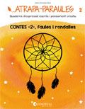 Atrapa-paraules 2. Quaderns d'expressió escrita i pensament creatiu. Contes -2-, faules i rondalles