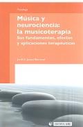 Música y neurociencia: la musicoterapia. Sus fundamentos, efectos y aplicaciones terapeúticas.