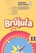 Brújula II. Cuaderno de la tutoría 4. Programa comprensivo de orientación educativa para el segundo ciclo de Educación Primaria.
