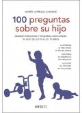 100 preguntas sobre su hijo. Grandes preguntas y pequeñas dificultades de su hijo de los 0 a los 10 años