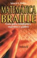 Matemática Braille. Guía para estudiantes, maestros y padres.