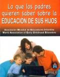 Lo que los padres quieren saber sobre la educación de sus hijos.