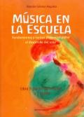 Música en la escuela. Fundamentos y cantos para acompañar el desarrollo del niño. Libro 1: Jardín de infantes y 1er grado