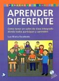 Aprender diferente. Cómo tener un salón de clase integrado donde todos participan y aprenden. ( Con CD )