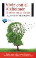 Vivir con el Alzheimer. El amor no se olvida.