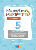 Matemáticas comprensivas. Cálculo 5 sumas y restas llevando multiplicaciones de un número de 2 cifras por otro de 1 (tablas hasta el 5) problemas de sumar, restar y multiplicar de 1 operación