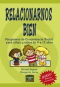 Relacionarnos bien. Programas de Competencia Social para niñas y niños de 4 a 12 años.