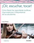 ¡Oír, escuchar, tocar! Cómo liberar las capacidades auditivas, improvisatorias e interpretativas de tus estudiantes
