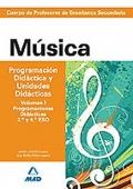 Música. Programación Didácica y Unidades Didácticas. Volumen I. Programaciones Didácticas. 2º y 4º ESO. Cuerpo de Profesores de Enseñanza Secundaria.