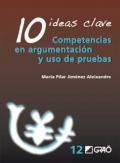 10 ideas clave. Competencias en argumentación y uso de pruebas