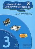 Trabajando las 8 competencias básicas. Unidades prácticas. Cuaderno 3.