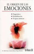 El origen de las emociones. Diagnóstico. Rehabilitación. Terapias anímicas